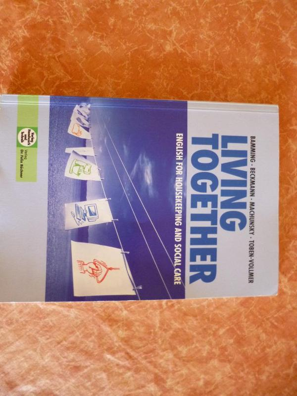 LIVING TOGETHER Schulbuch - Ludwigshafen - Nummer: 978358201618 English for Housekeeping and social care 5. aktualisierte Auflage unbenutzt Neupreis: 19,80EUR - Ludwigshafen