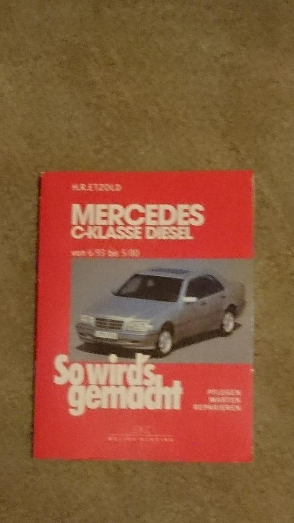 So wird``s gemacht Mercedes C-Klasse Diesel von 6/1993 bis 5/2000 - Rottenburg - ReparaturanleitungDelius Klasing Verlag, 265 Seiten,Zustand s. FotosVersand 5.- - Rottenburg